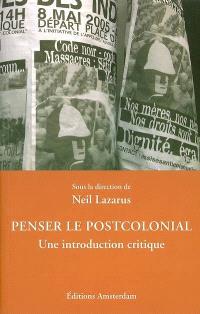Penser le postcolonial : une introduction critique