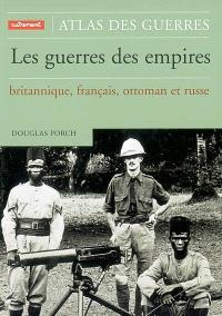 Atlas des guerres des empires, britannique, français, ottoman et russe