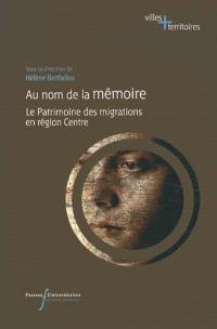 Au nom de la mémoire : le patrimoine des migrations en région Centre