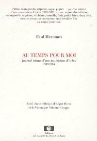 Au temps pour moi : journal intime d'une association d'idées, 1989-2004