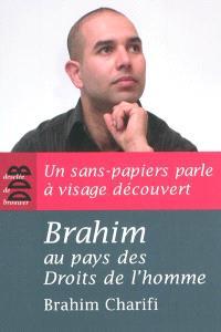 Brahim au pays des droits de l'homme : un sans-papiers parle à visage découvert