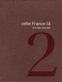 Cette France-là. Volume 2, 01.07.2008-30.06.2009