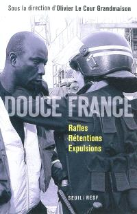 Douce France : rafles, rétentions, expulsions