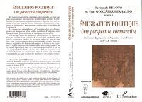 Emigration politique : une perspective comparative : Italiens et Espagnols en Argentine et en France (XIXe-XXe siècles)