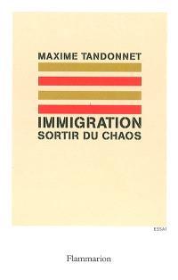 Immigration : sortir du chaos
