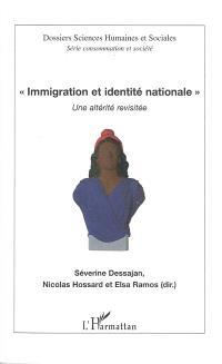 Immigration et identité nationale : une altérité revisitée