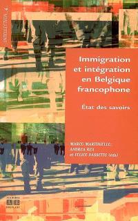 Immigration et intégration en Belgique francophone : état des savoirs