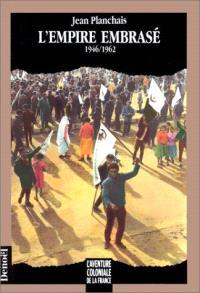 L'Empire embrasé : 1946-1962