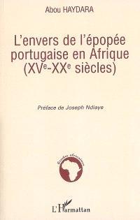 L'envers de l'épopée portugaise en Afrique : XVe-XXe siècles