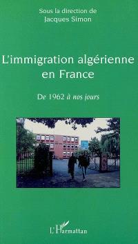 L'immigration algérienne en France : de 1962 à nos jours