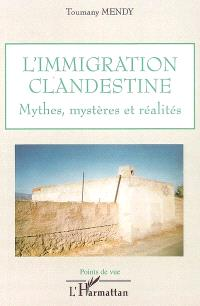 L'immigration clandestine : mythes, mystères et réalités