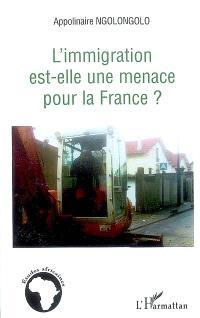 L'immigration est-elle une menace pour la France ?