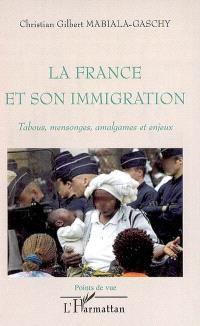 La France et son immigration : tabous, mensonges, amalgames et enjeux