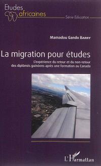 La migration pour études : l'expérience du retour et du non-retour des diplômés guinéens après une formation au Canada