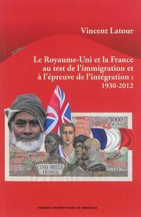Le Royaume-Uni et la France au test de l'immigration et à l'épreuve de l'intégration : 1930-2012