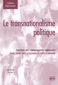 Le transnationalisme politique : pouvoir des communautés immigrées dans leurs pays d'accueil et pays d'origine