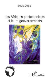 Les Afriques postcoloniales et leurs gouvernements
