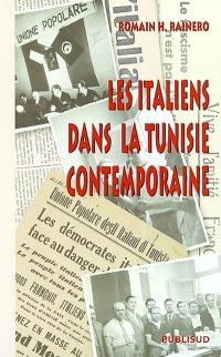 Les Italiens dans la Tunisie contemporaine
