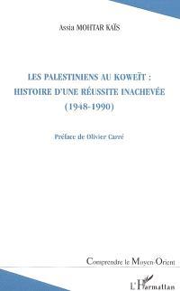 Les Palestiniens au Koweït : histoire d'une réussite inachevée (1948-1990)