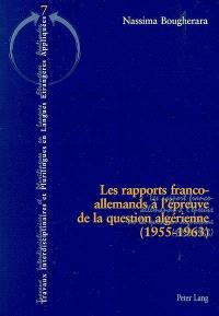 Les rapports franco-allemands à l'épreuve de la question algérienne (1955-1963)