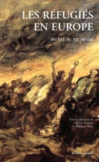 Les réfugiés dans l'histoire moderne et contemporaine : XVIe-XXe siècles