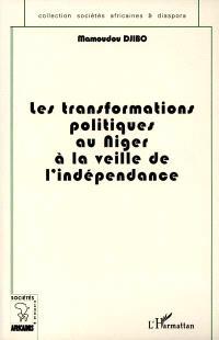 Les transformations politiques au Niger à la veille de l'indépendance