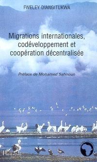 Migrations internationales, codéveloppement et coopération décentralisée