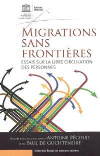 Migrations sans frontières : essais sur la libre circulation des personnes