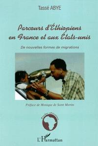 Parcours d'Ethiopiens en France et aux Etats-Unis : de nouvelles formes de migrations