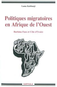 Politiques migratoires en Afrique de l'Ouest : Burkina Faso et Côte d'Ivoire