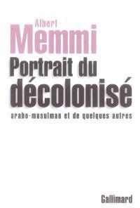 Portrait du décolonisé arabo-musulman et de quelques autres