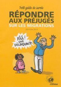 Répondre aux préjugés sur les migrations : petit guide de survie : édition 2013