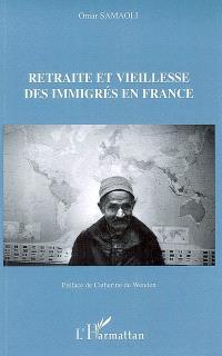 Retraite et vieillesse des immigrés en France