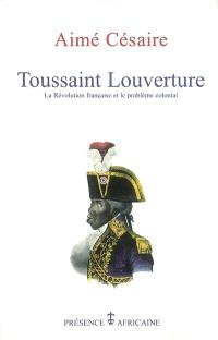 Toussaint Louverture : La Révolution française et le problème colonial