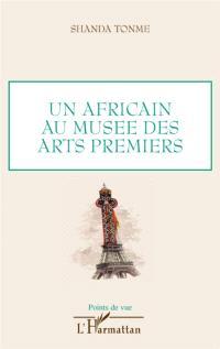 Un Africain au Musée des arts premiers