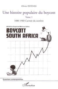 Une histoire populaire du boycott. Volume 1, 1880-1960, l'armée du nombre