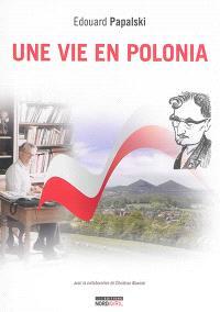 Une vie en Polonia