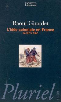 L'idée coloniale en France : de 1871 à 1962