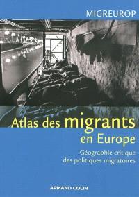 Atlas des migrants en Europe : géographie critique des politiques migratoires