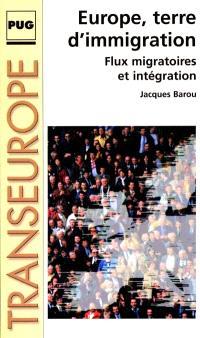 L'Europe terre d'immigration : flux migratoires et intégration