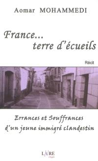 France, terre d'écueils : errances et souffrances d'un jeune immigré clandestin : récit