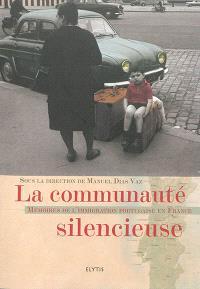 La communauté silencieuse : mémoires de l'immigration portugaise en France