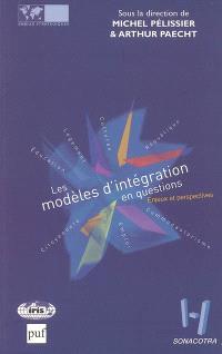 Les modèles d'intégration en questions : enjeux et perspectives : cultures, république, communautarisme, emploi, citoyenneté, éducation, logement