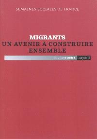 Migrants, un avenir à construire ensemble : actes de la 85e session, Parc floral de Paris, 26-28 novembre 2010