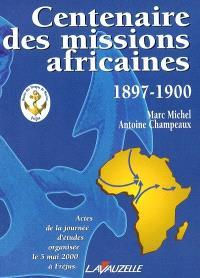 Centenaire des missions africaines : 1897-1900 : actes de la journée d'études organisée le 5 mai 2000 à Fréjus