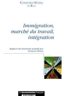 Immigration, marché du travail, intégration