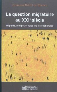 La question migratoire au XXIe siècle : migrants, réfugiés et relations internationales