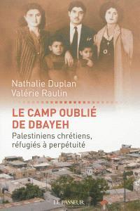 Le camp oublié de Dbayeh : Palestiniens chrétiens, réfugiés à perpétuité