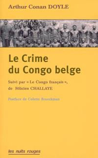 Le crime du Congo belge. Suivi de Au Congo français