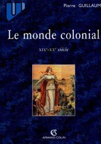 Le monde colonial : XIXe-XXe siècle